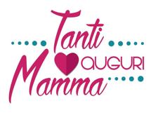 TANTI AUGURI MAMMA